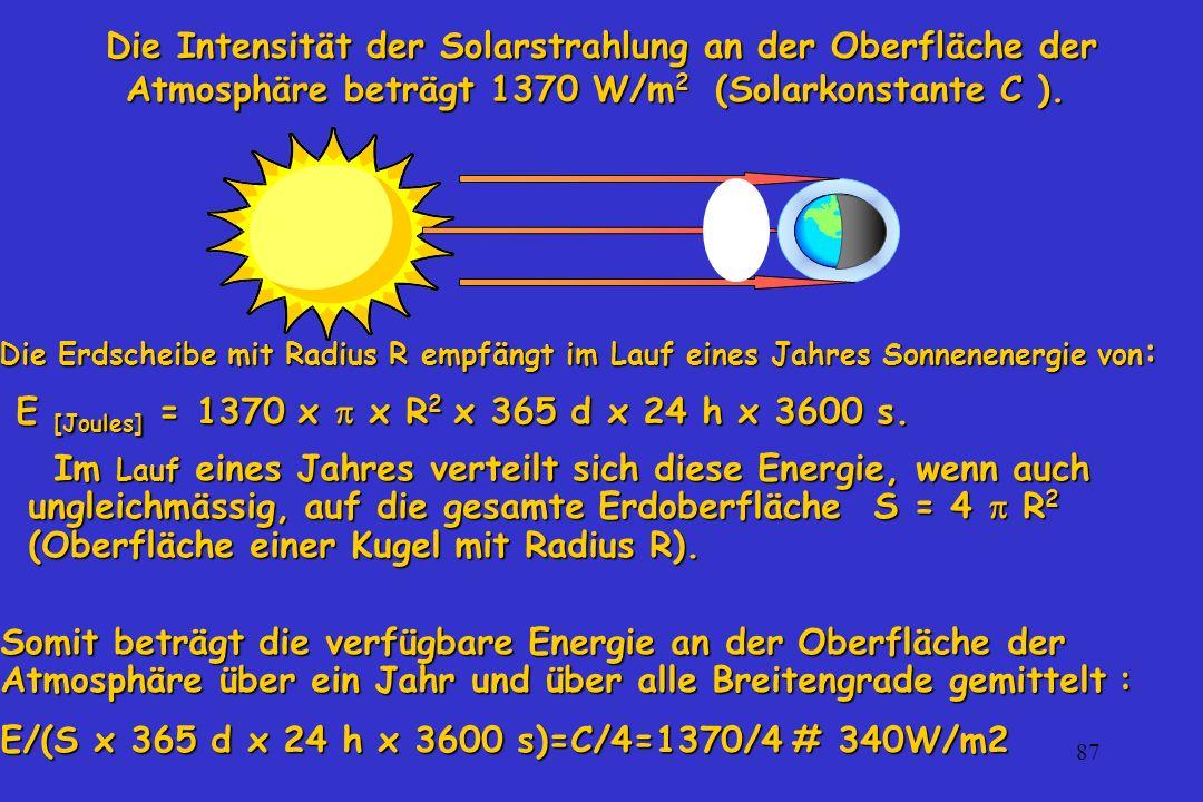 E [Joules] = 1370 x  x R2 x 365 d x 24 h x 3600 s.
